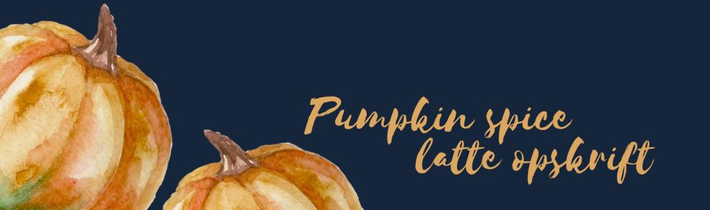 pumpkin spice latte opskrift enlivsstil